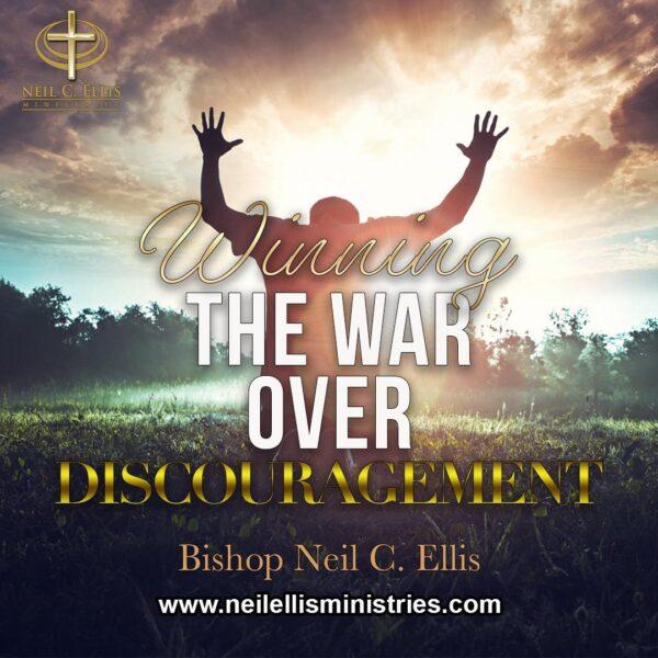 Winning The War Over Discouragement