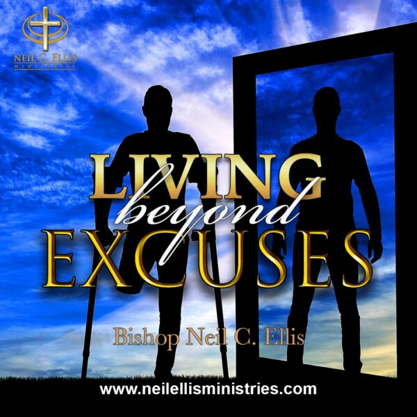 Living Beyond Excuses